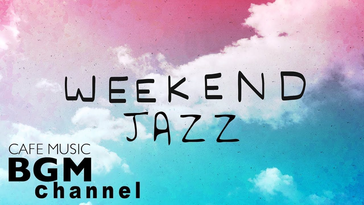 Weekend Jazz Mix – Relaxing Cafe Music – Jazz Hiphop & Jazz Cafe